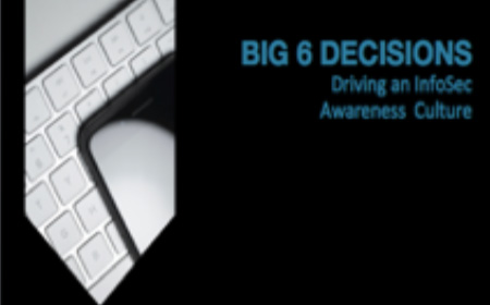 BIG 6 DECISIONS: Driving an Info Awareness Culture